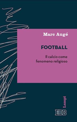 Football Il calcio come fenomeno religioso